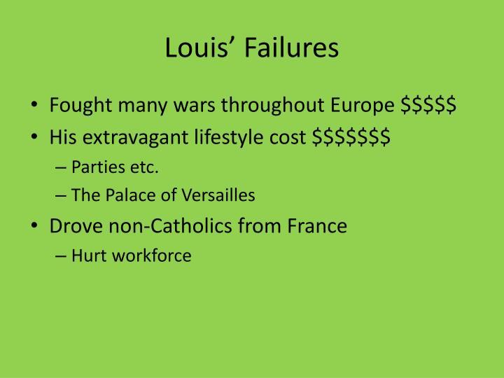 Louis' Failures