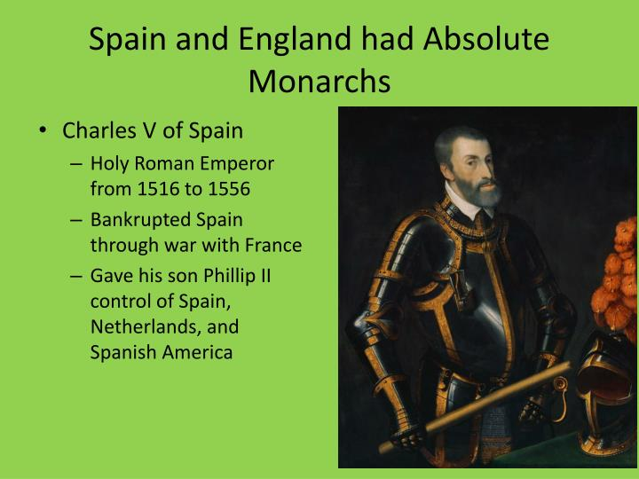 Spain and england had absolute monarchs