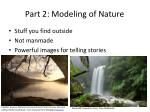 part 2 modeling of nature