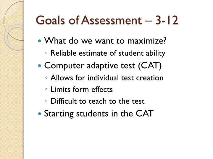 Goals of Assessment – 3-12