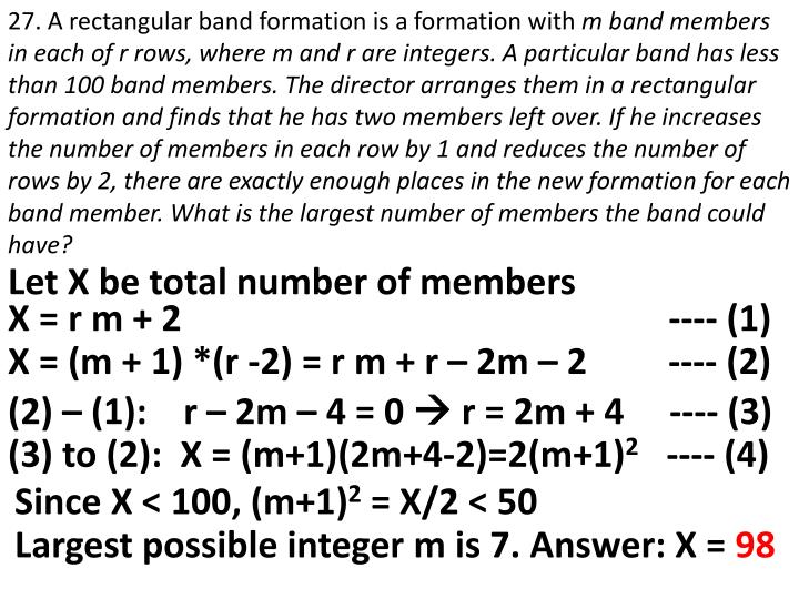27. A rectangular band formation is a formation with