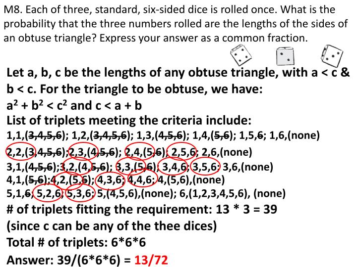 M8. Each of three, standard, six-sided dice is rolled once. What is the probability that the three numbers rolled are the lengths of the sides of an obtuse triangle? Express your answer as a common fraction.