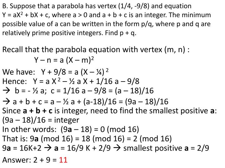 B. Suppose that a parabola has vertex (1/4, -9/8) and equation