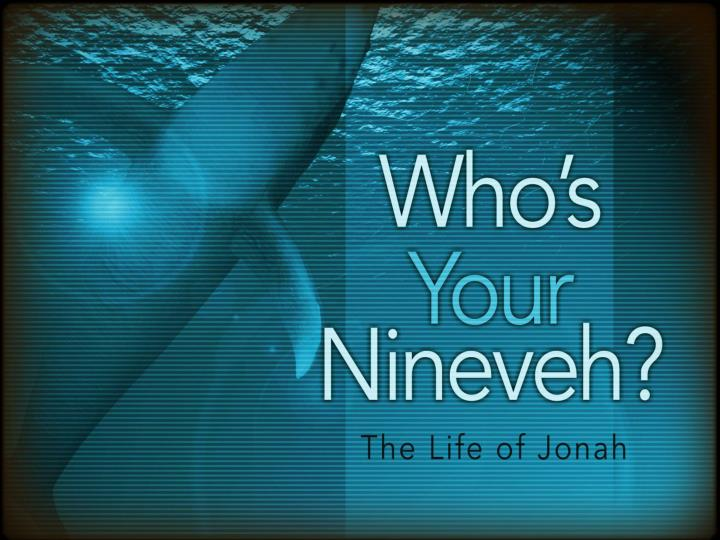 Who s your nineveh what s your plant