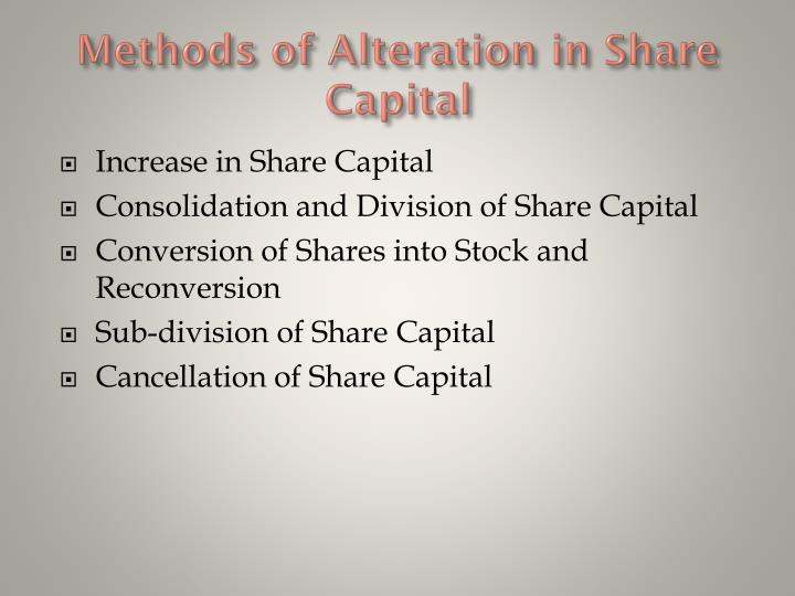 Methods of Alteration in Share Capital