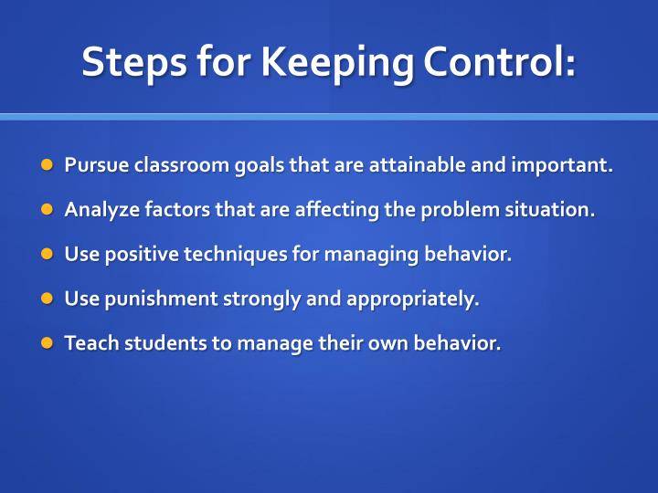 Steps for Keeping Control: