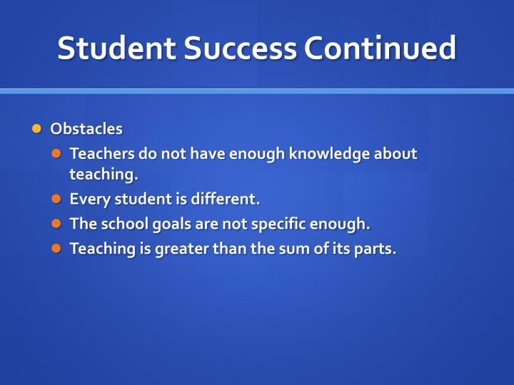 Student Success Continued