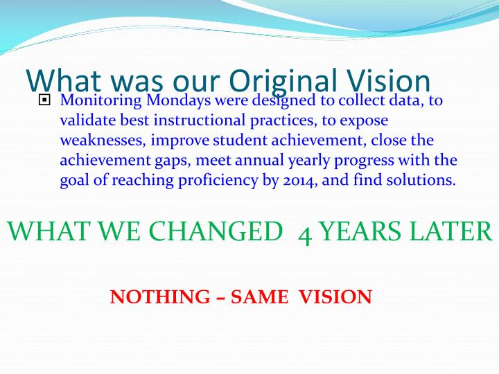 What was our original vision