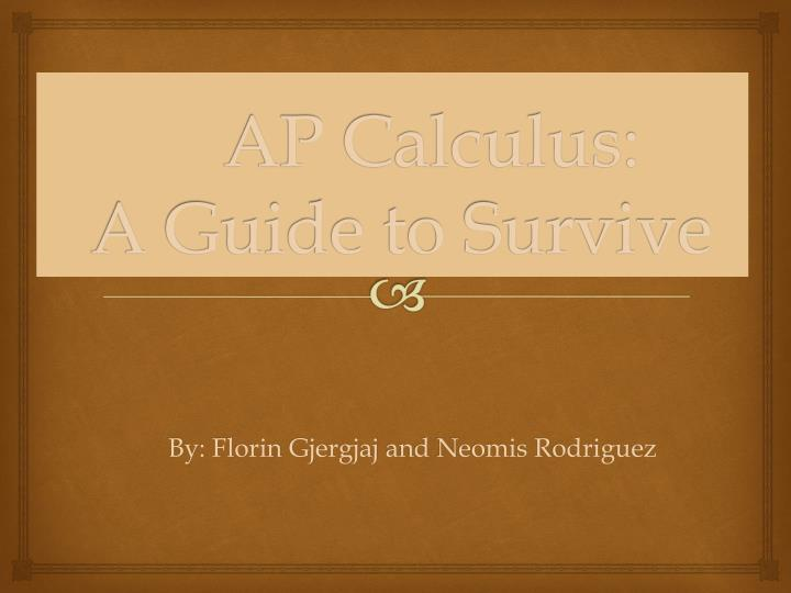 Ap calculus a guide to survive