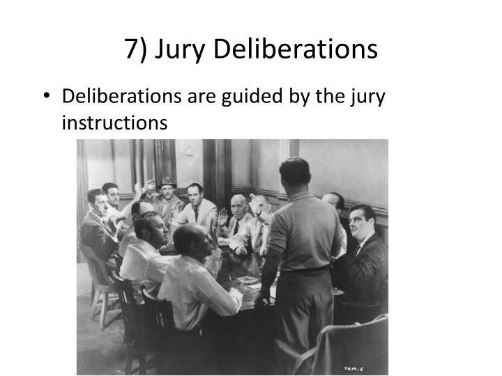 7) Jury Deliberations