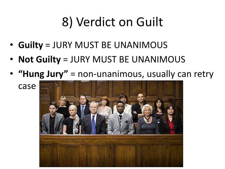 8) Verdict on Guilt