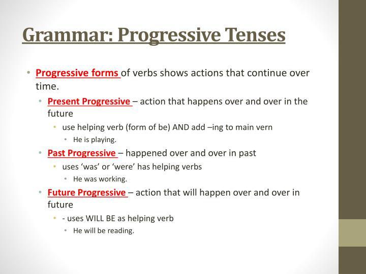Grammar: Progressive Tenses