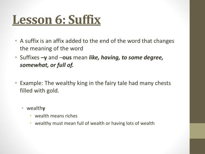 Lesson 6: Suffix