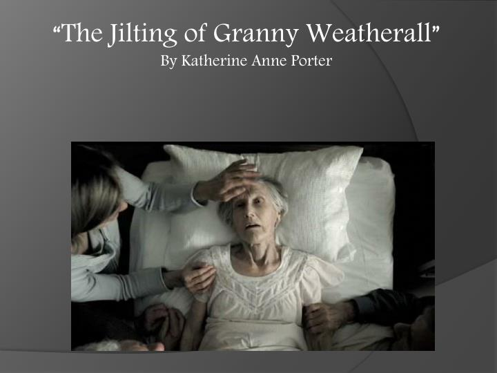 granny jilting thesis weatherall Thesis statement jilting granny weatherall rest assured that you will be assigned a pro in the field of your study moreover, all of our experts are familiar with.