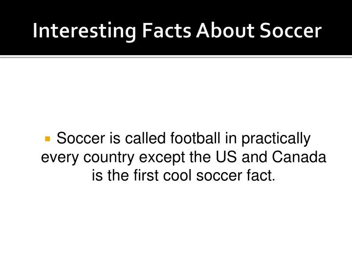 Interesting Facts About Soccer