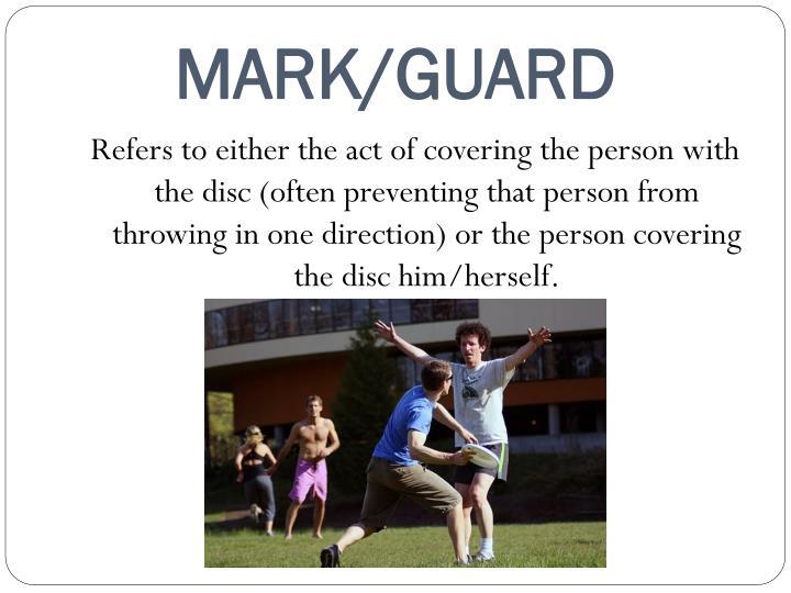 MARK/GUARD