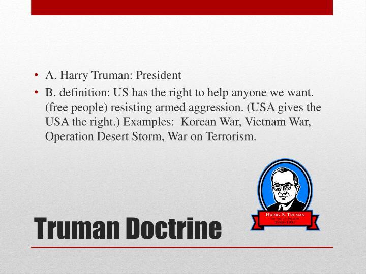 A. Harry Truman: President
