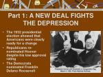 part 1 a new deal fights the depression