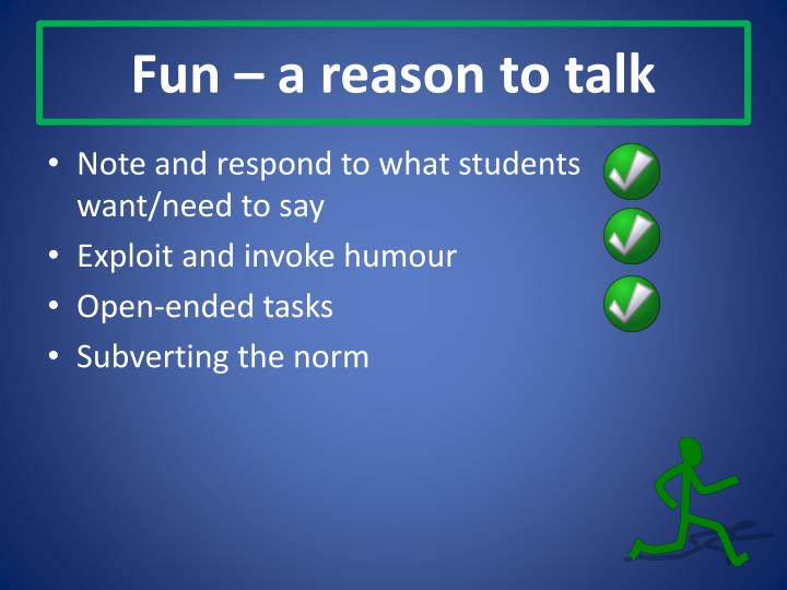 Fun – a reason to talk