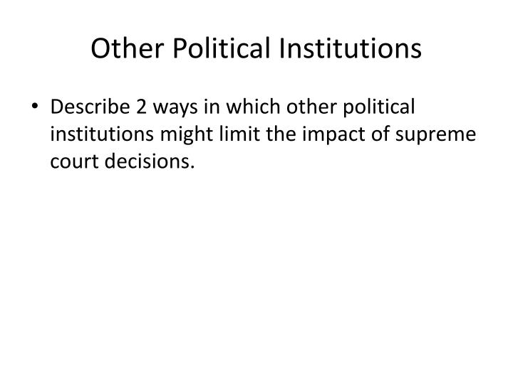 Other Political Institutions