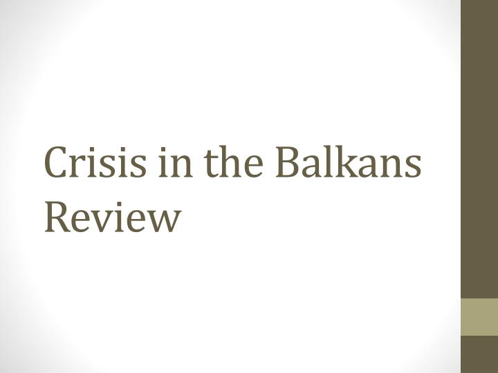 crisis in the balkans review n.