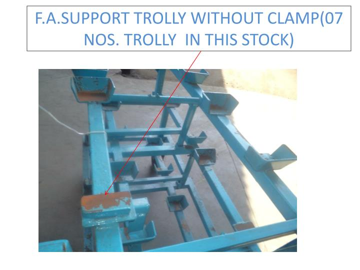 f a support trolly without clamp 07 nos trolly in this stock