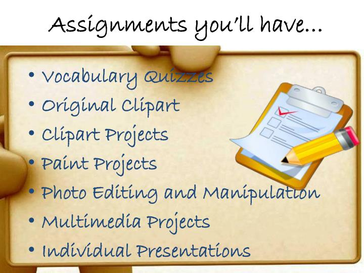 Assignments you'll have…