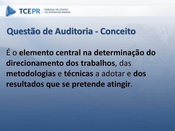 Questão de Auditoria - Conceito