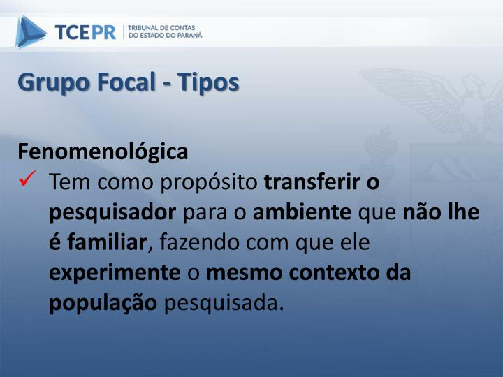 Grupo Focal - Tipos