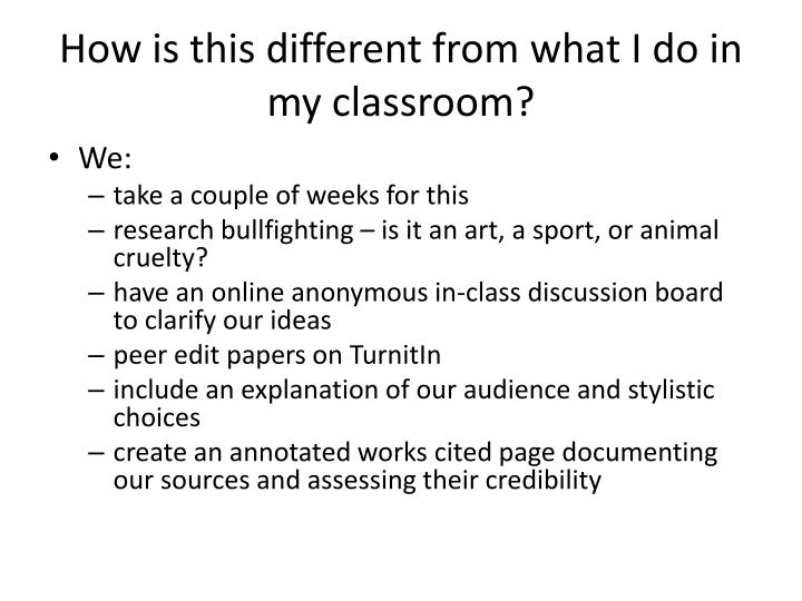 How is this different from what I do in my classroom?