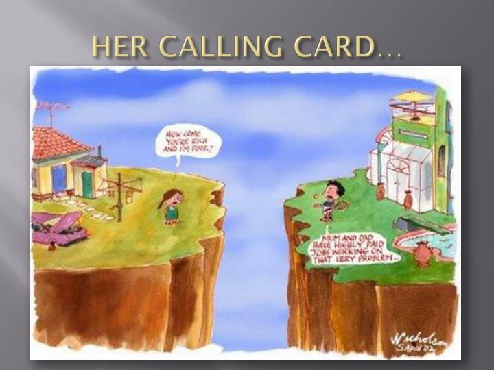 HER CALLING CARD…