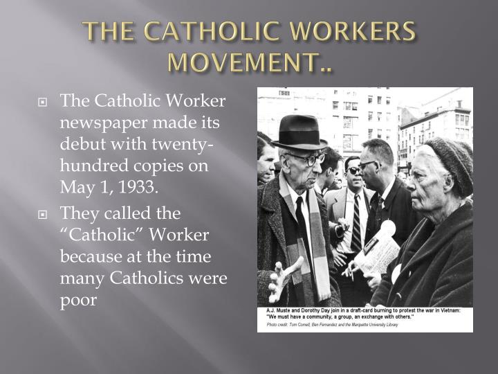 THE CATHOLIC WORKERS MOVEMENT..