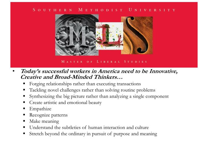 Today's successful workers in America need to be Innovative, Creative and Broad-Minded Thinkers…