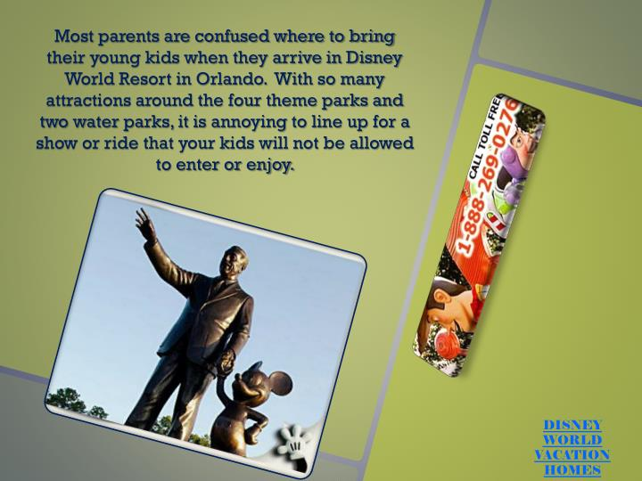 Most parents are confused where to bring their young kids when they arrive in Disney World Resort in...