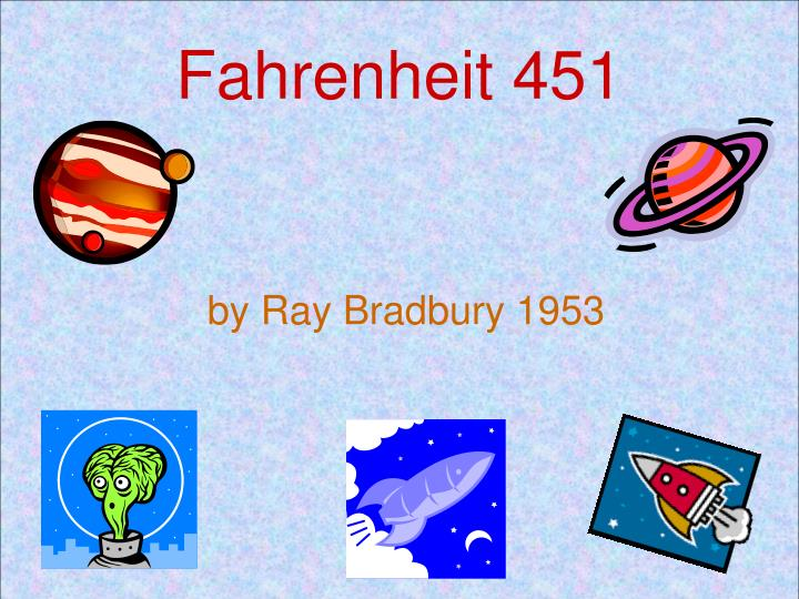 fahrenheit 451 and there will come