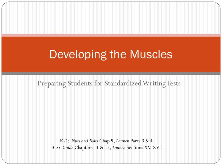 Developing the muscles