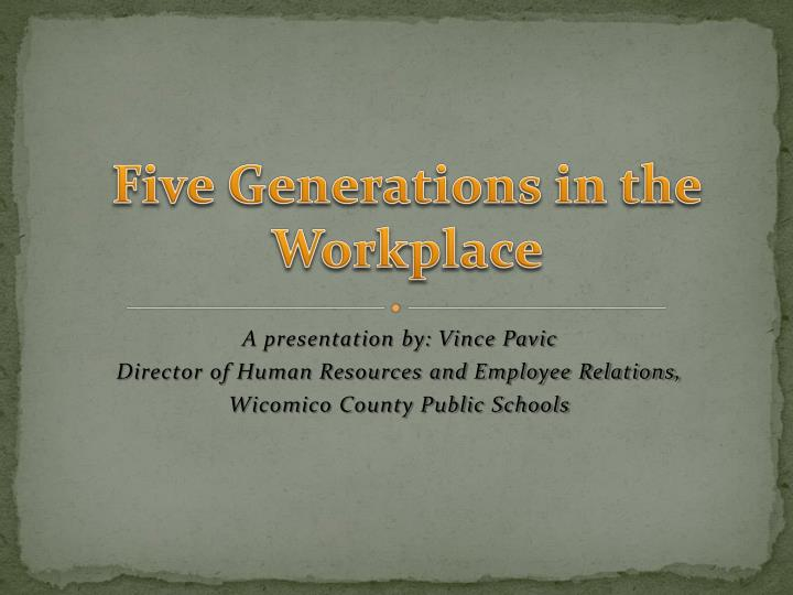 five generations in the workplace n.