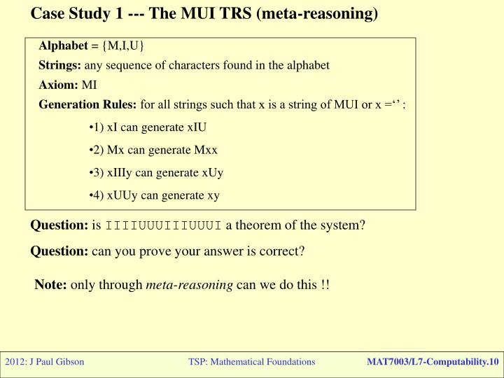 Case Study 1 --- The MUI TRS (meta-reasoning)