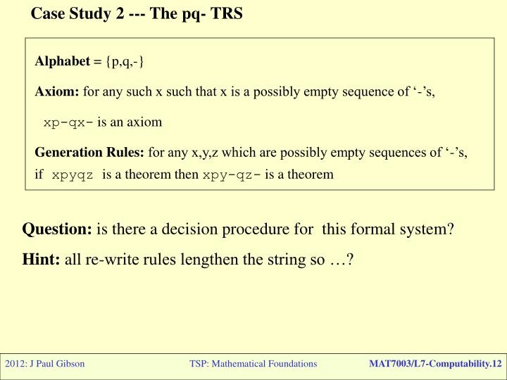 Case Study 2 --- The pq- TRS