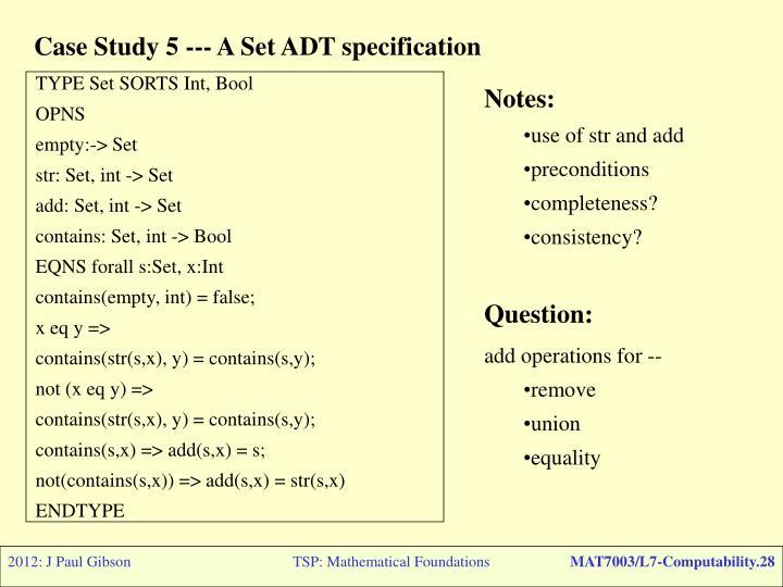 Case Study 5 --- A Set ADT specification