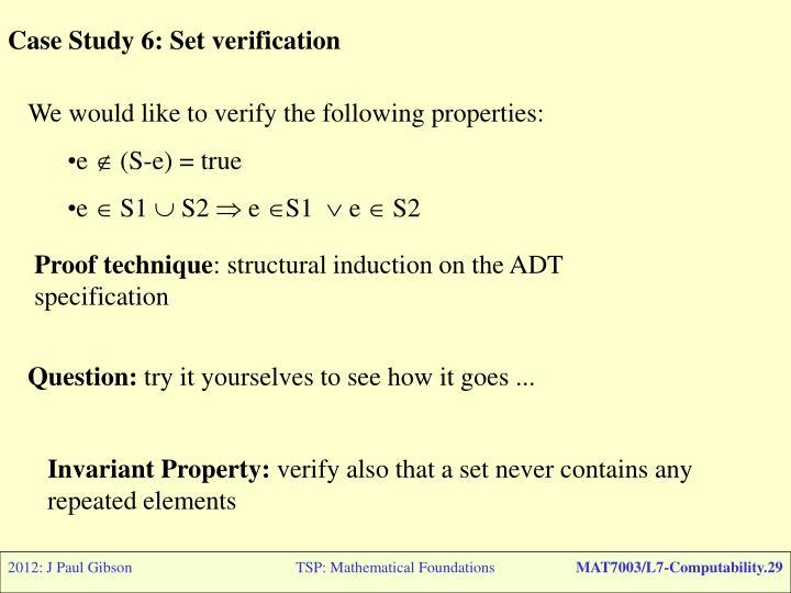 Case Study 6: Set verification