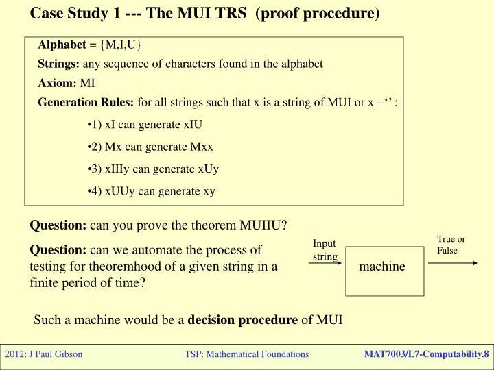 Case Study 1 --- The MUI TRS  (proof procedure)