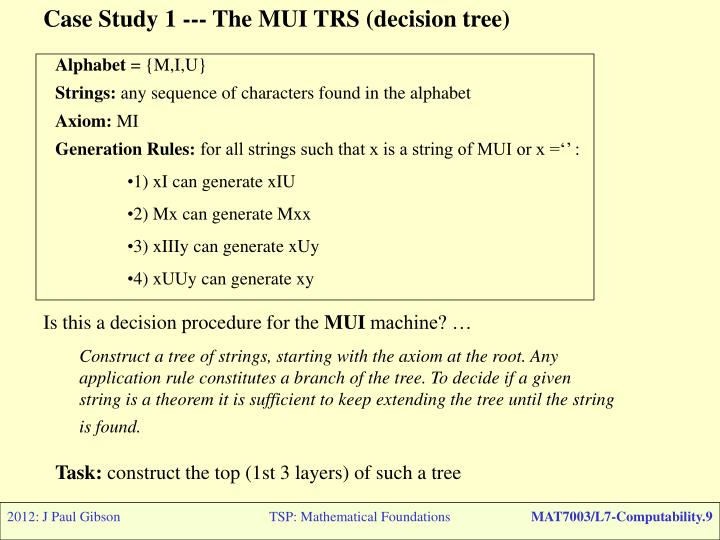 Case Study 1 --- The MUI TRS (decision tree)