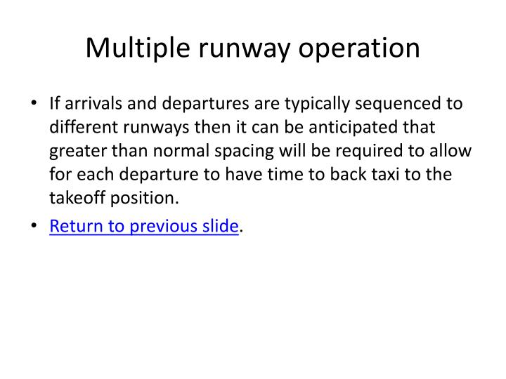 If arrivals and departures are typically sequenced to different runways then it can be anticipated that greater