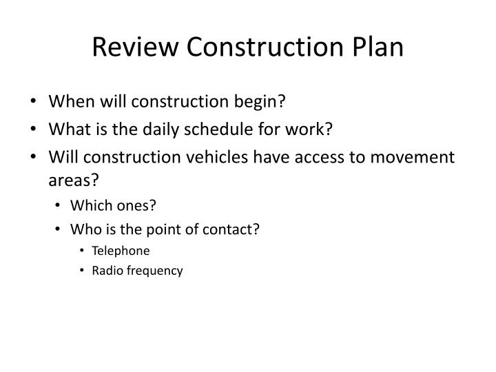 Review construction plan
