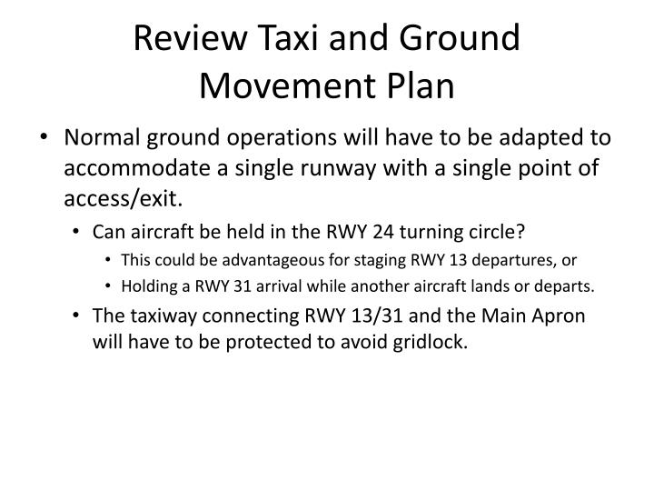 Normal ground operations will have to be adapted to accommodate a single runway with a single point of access/exit.
