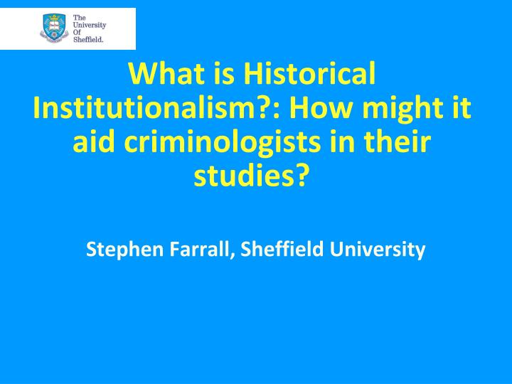 historical institutionalism essay Charter schools and new institutionalism essay charter schools and new institutionalism because each represents a different time in history, the historical data.