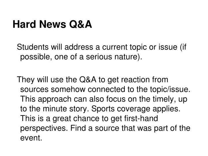 Hard News Q&A
