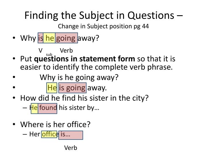 Finding the subject in questions change in subject position pg 44