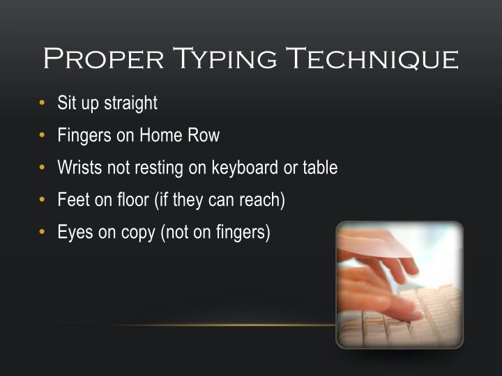 Proper typing technique